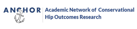 Academic Network of Conservational Hip Outcomes Research (ANCHOR)